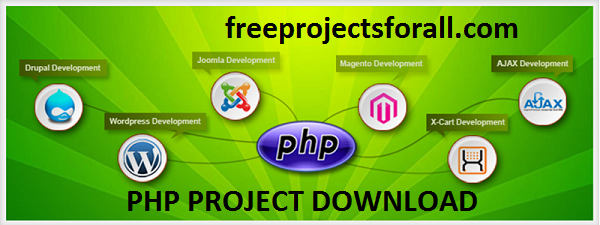 PHP PROJECTS DOWNLOAD - Free Projects For All | Free Download All