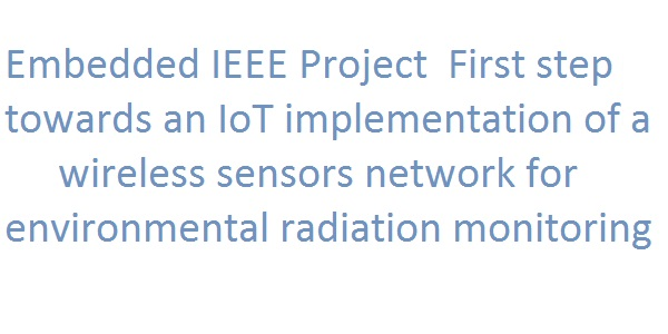 Embedded IEEE Project First step towards an IoT