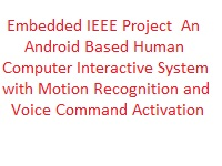 Embedded IEEE Project An Android Based Human Computer